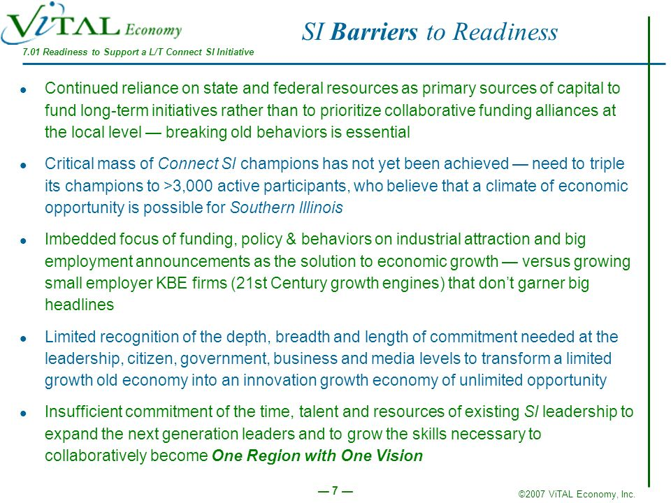 ©2007 ViTAL Economy, Inc. 7 SI Barriers to Readiness Continued reliance on state and federal resources as primary sources of capital to fund long-term