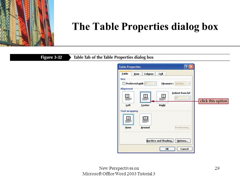 XP New Perspectives on Microsoft Office Word 2003 Tutorial 3 29 The Table Properties dialog box
