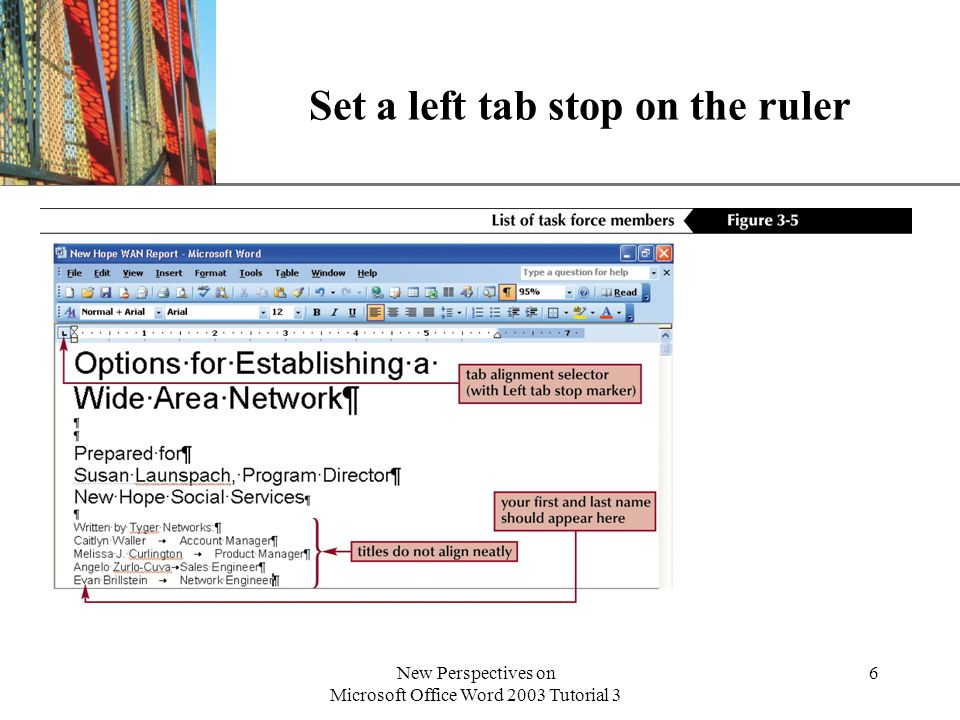 XP New Perspectives on Microsoft Office Word 2003 Tutorial 3 6 Set a left tab stop on the ruler