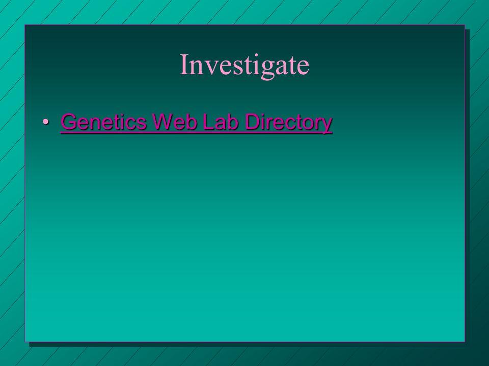 Investigate Genetics Web Lab DirectoryGenetics Web Lab DirectoryGenetics Web Lab DirectoryGenetics Web Lab Directory