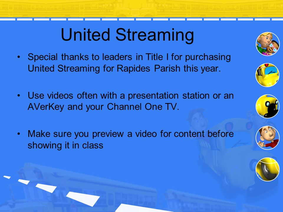United Streaming Special thanks to leaders in Title I for purchasing United Streaming for Rapides Parish this year.