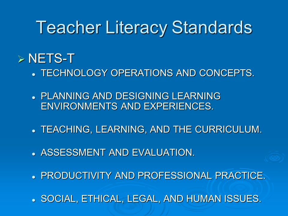 Teacher Literacy Standards NETS-T NETS-T TECHNOLOGY OPERATIONS AND CONCEPTS.