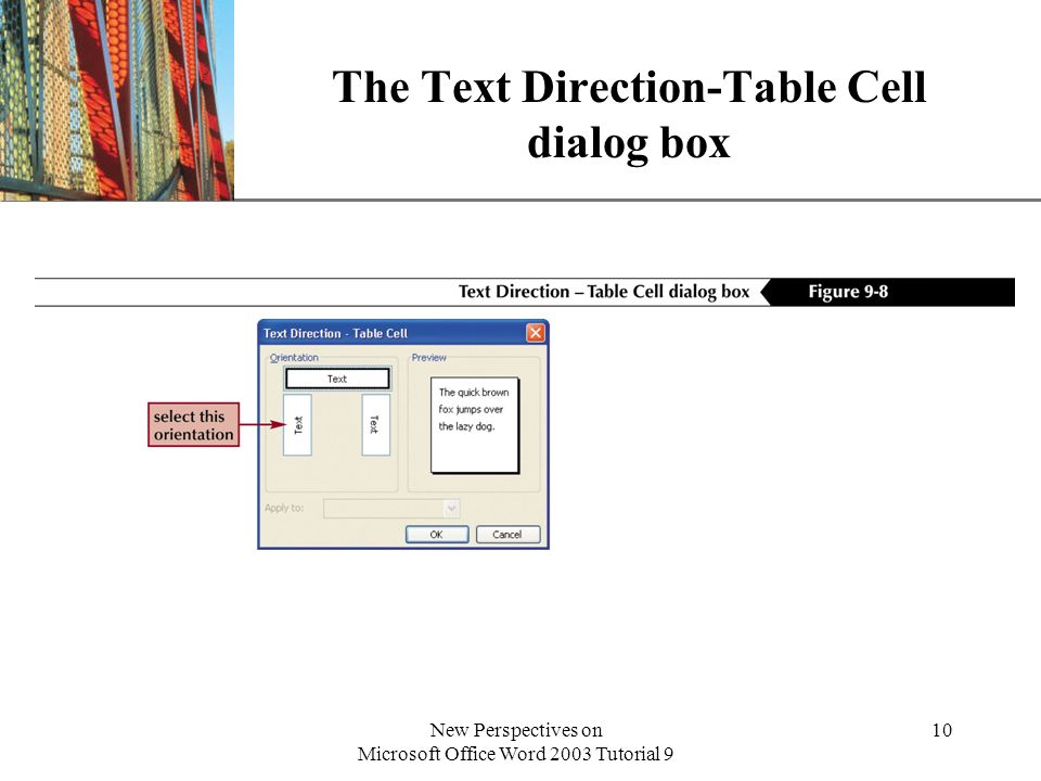 XP New Perspectives on Microsoft Office Word 2003 Tutorial 9 10 The Text Direction-Table Cell dialog box