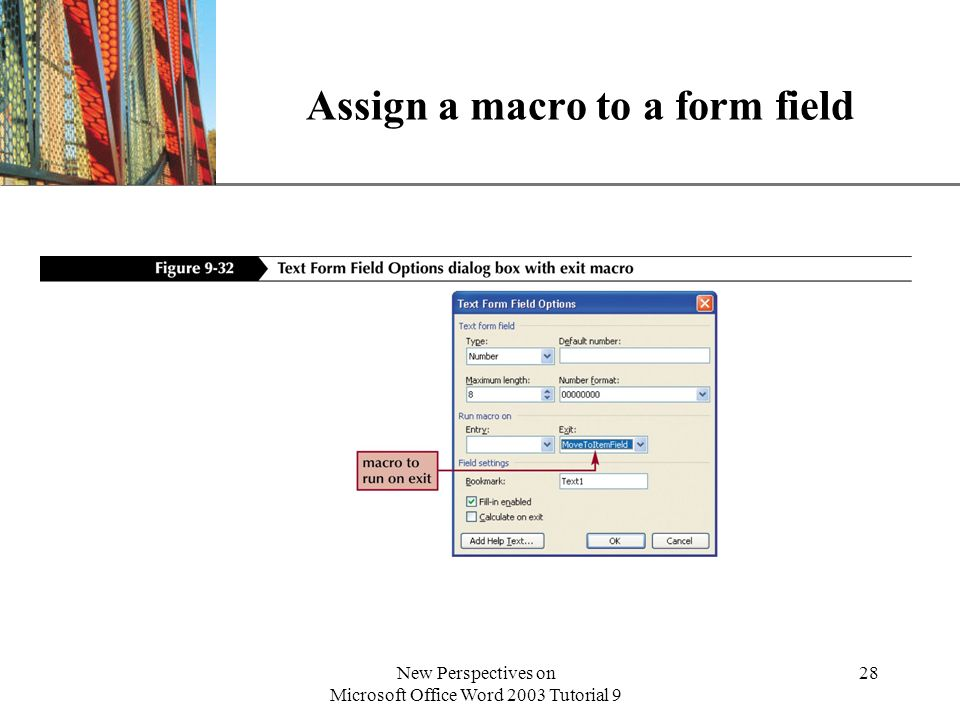 XP New Perspectives on Microsoft Office Word 2003 Tutorial 9 28 Assign a macro to a form field
