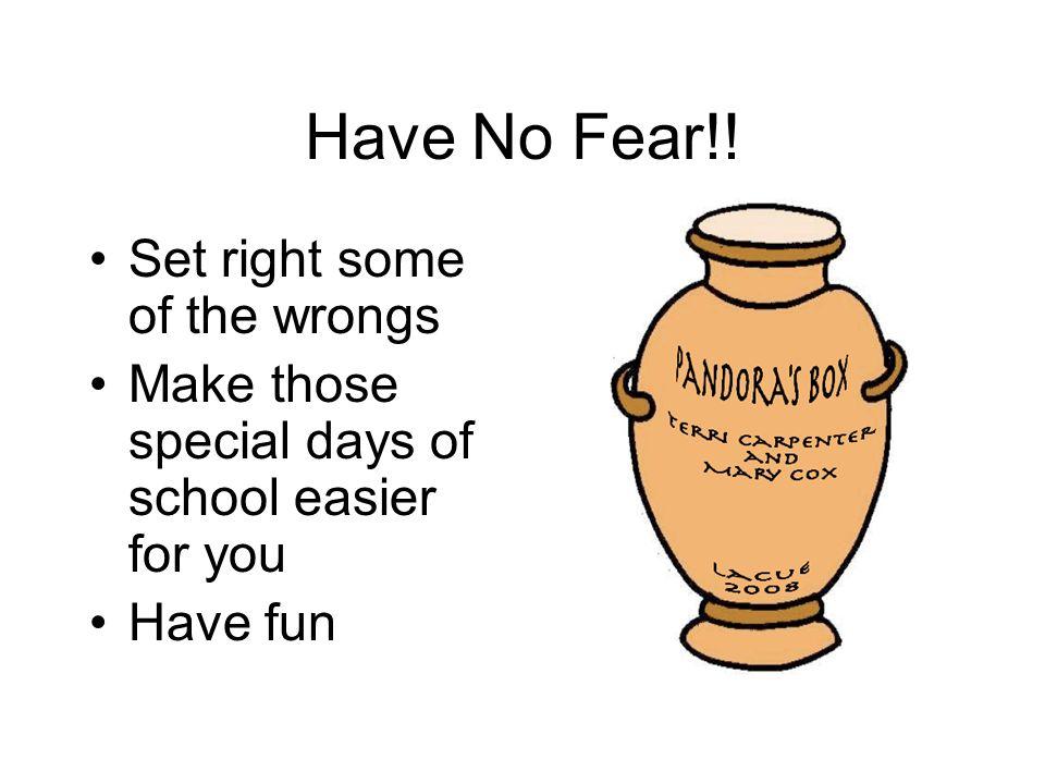 Have No Fear!.
