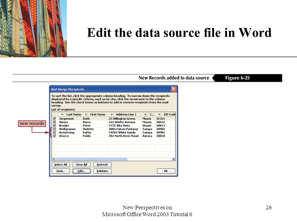 XP New Perspectives on Microsoft Office Word 2003 Tutorial 6 26 Edit the data source file in Word