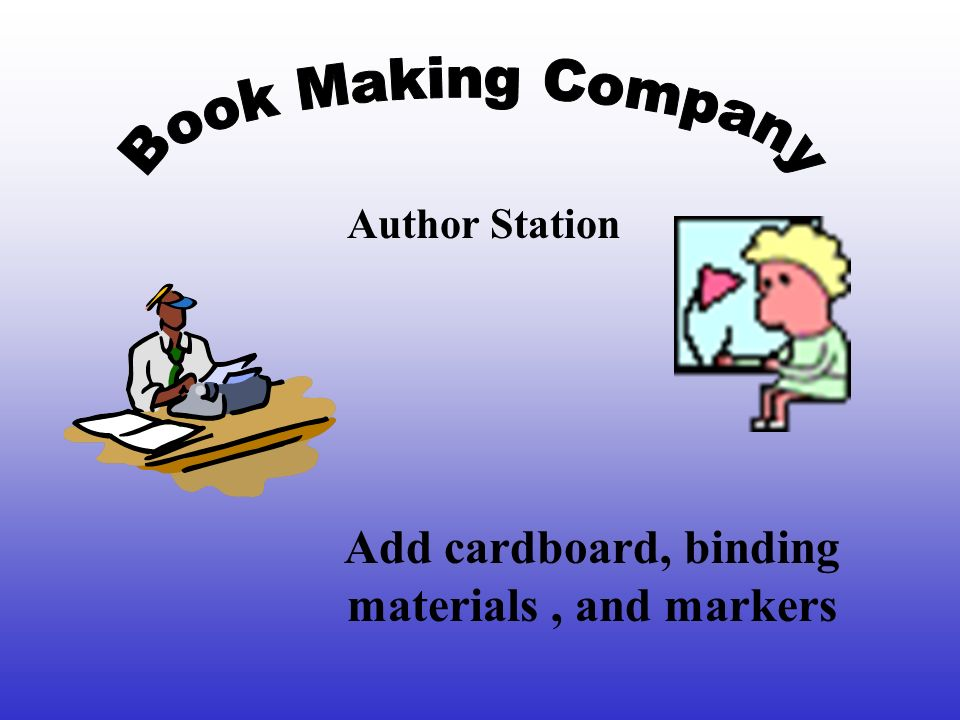 Author Station Add cardboard, binding materials, and markers