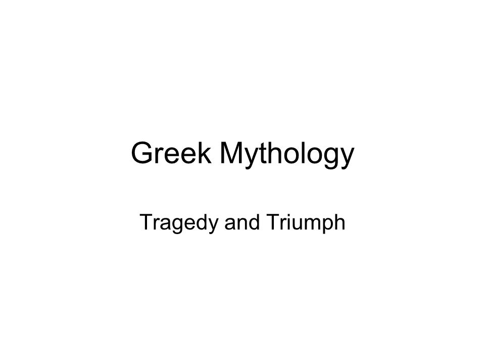 Greek Mythology Tragedy and Triumph