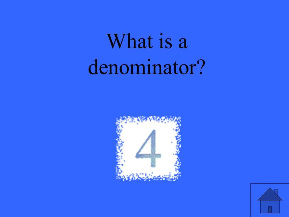 What is a denominator?