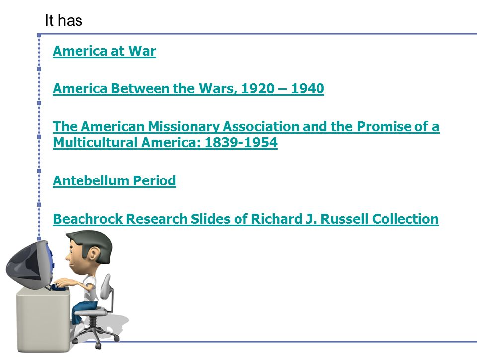 It has America at War America Between the Wars, 1920 – 1940 The American Missionary Association and the Promise of a Multicultural America: 1839-1954 Antebellum Period Beachrock Research Slides of Richard J.
