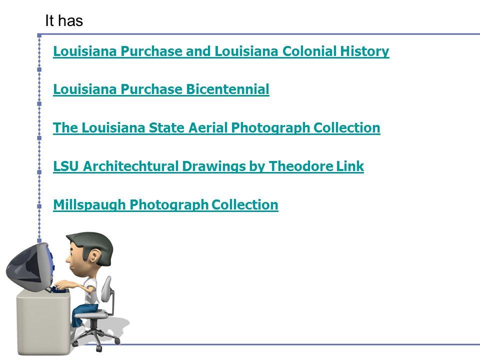 It has Louisiana Purchase and Louisiana Colonial History Louisiana Purchase Bicentennial The Louisiana State Aerial Photograph Collection LSU Architec