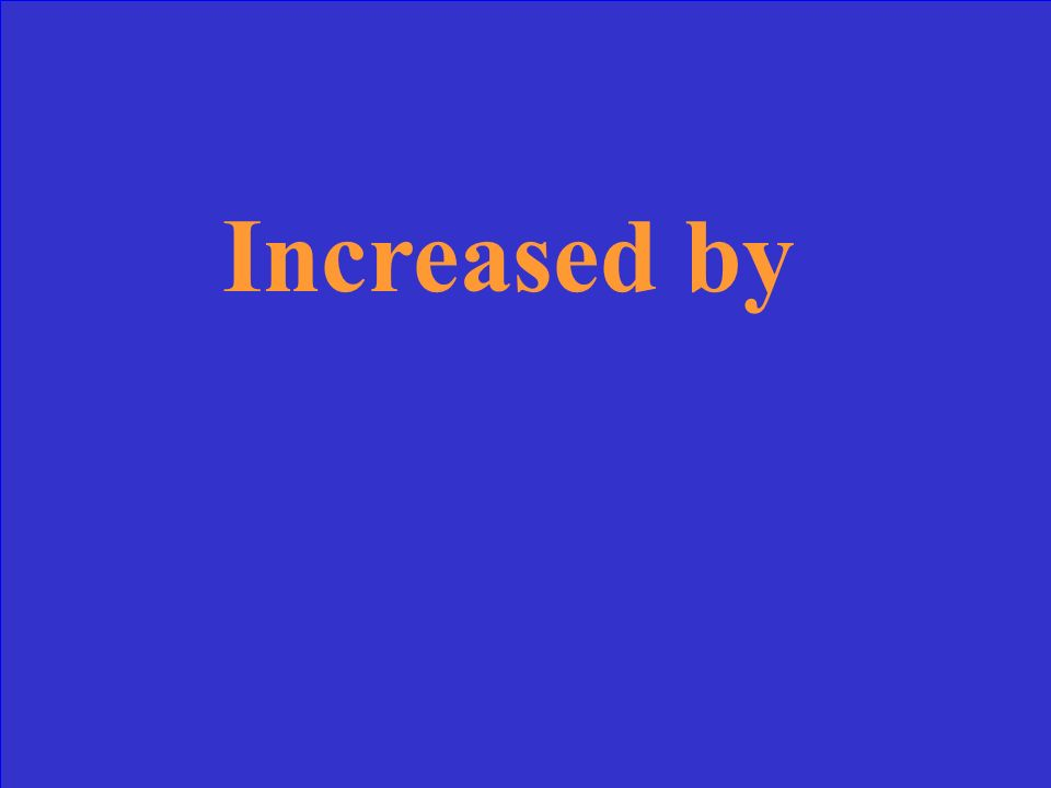 Increased by