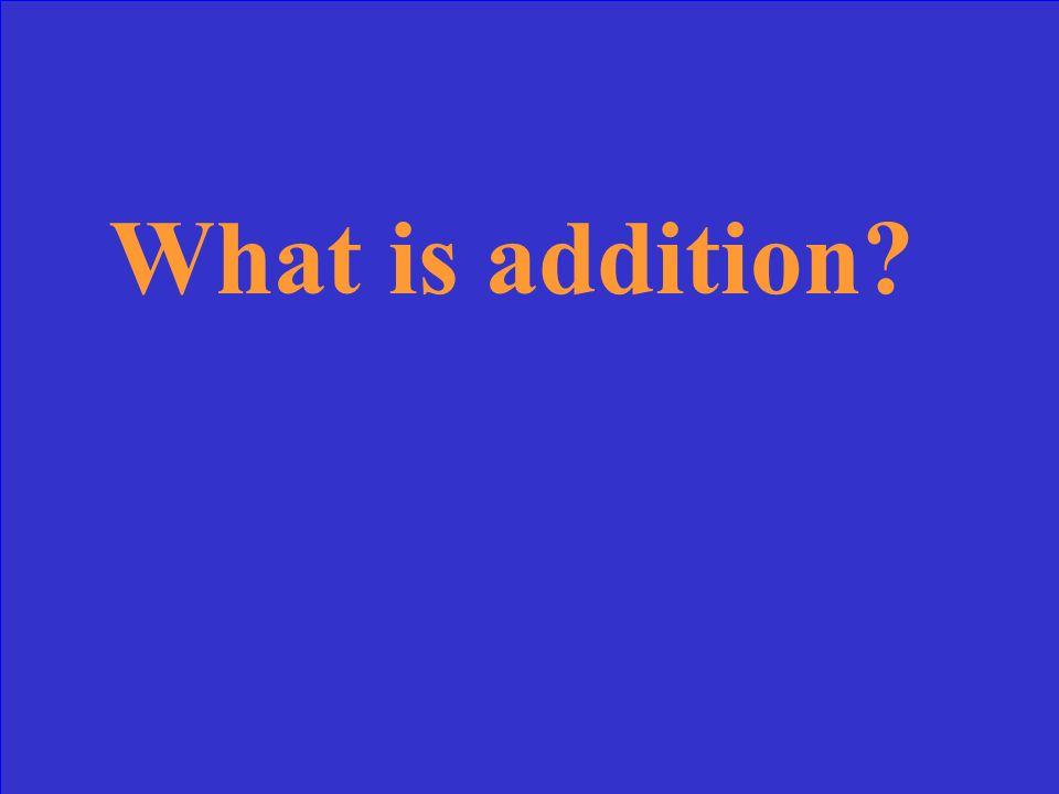 What is addition?