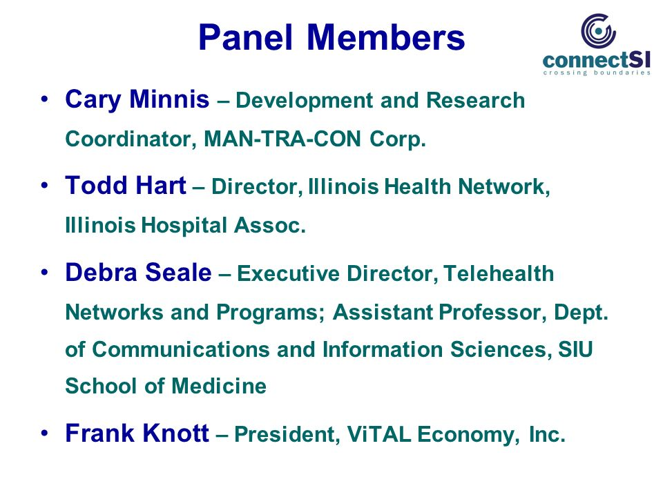 Panel Members Cary Minnis – Development and Research Coordinator, MAN-TRA-CON Corp.