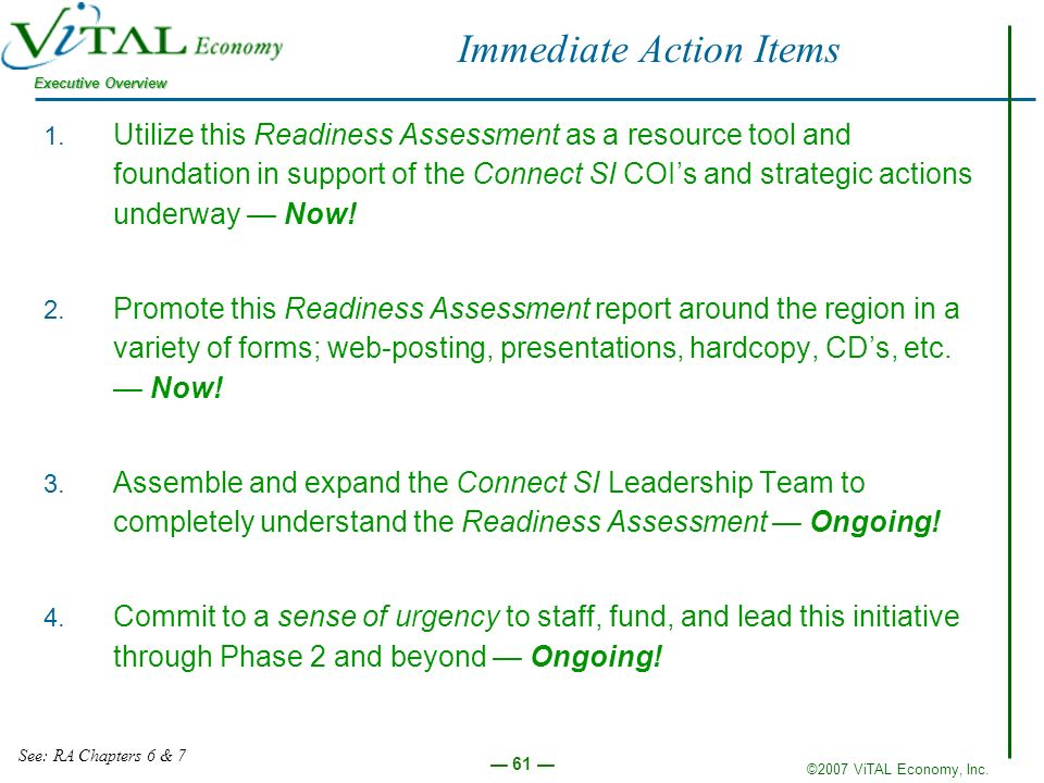 ©2007 ViTAL Economy, Inc. Executive Overview 61 Immediate Action Items 1.