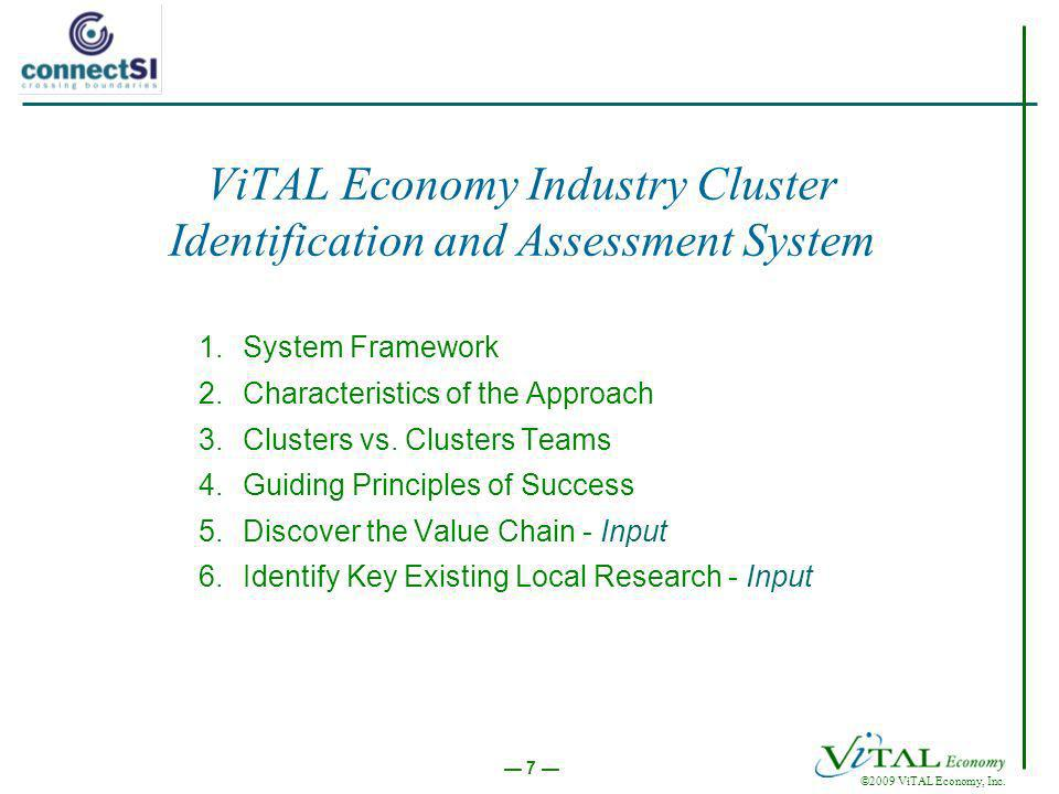 7 ViTAL Economy Industry Cluster Identification and Assessment System 1.System Framework 2.Characteristics of the Approach 3.Clusters vs.