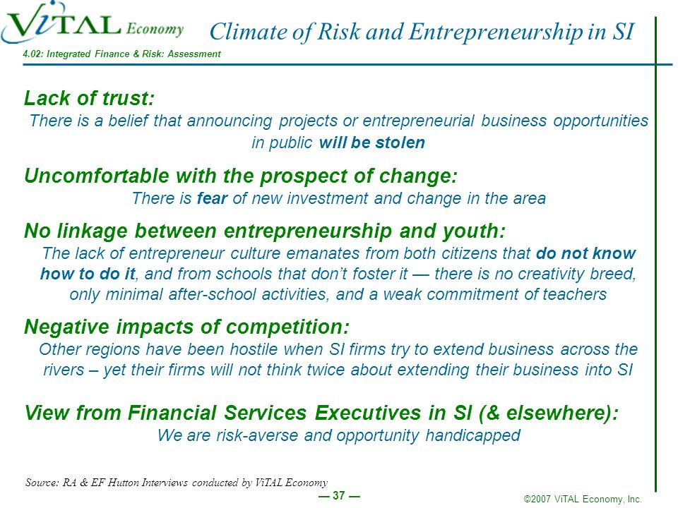 ©2007 ViTAL Economy, Inc. 37 Lack of trust: There is a belief that announcing projects or entrepreneurial business opportunities in public will be sto