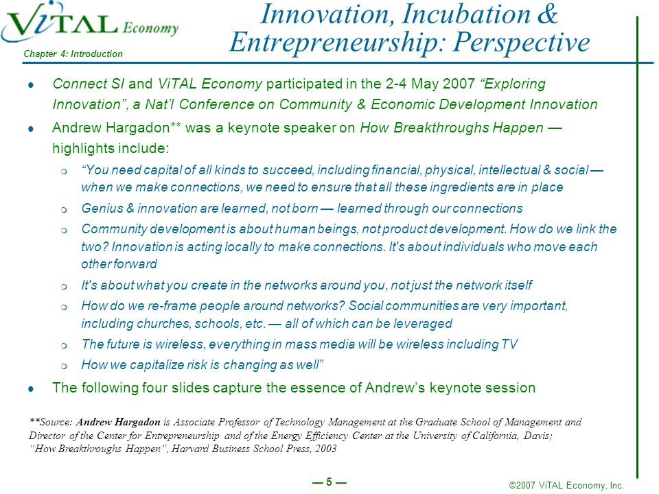 ©2007 ViTAL Economy, Inc. 5 Innovation, Incubation & Entrepreneurship: Perspective Connect SI and ViTAL Economy participated in the 2-4 May 2007 Explo