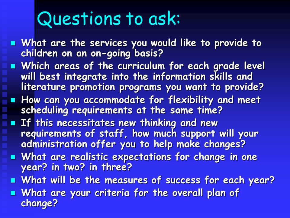 Questions to ask: What are the services you would like to provide to children on an on-going basis.