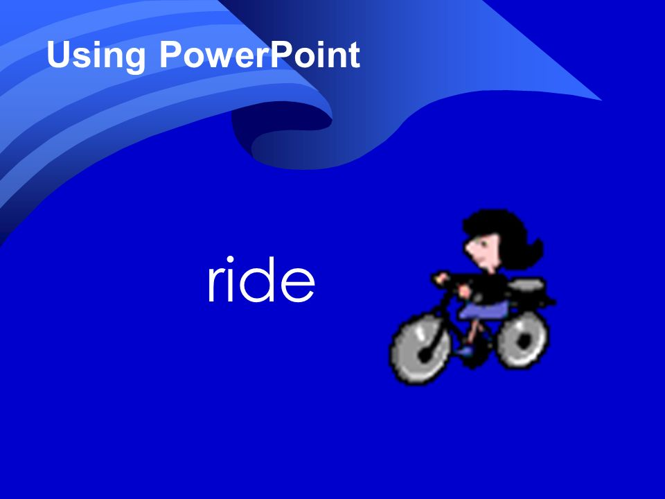 ride Using PowerPoint