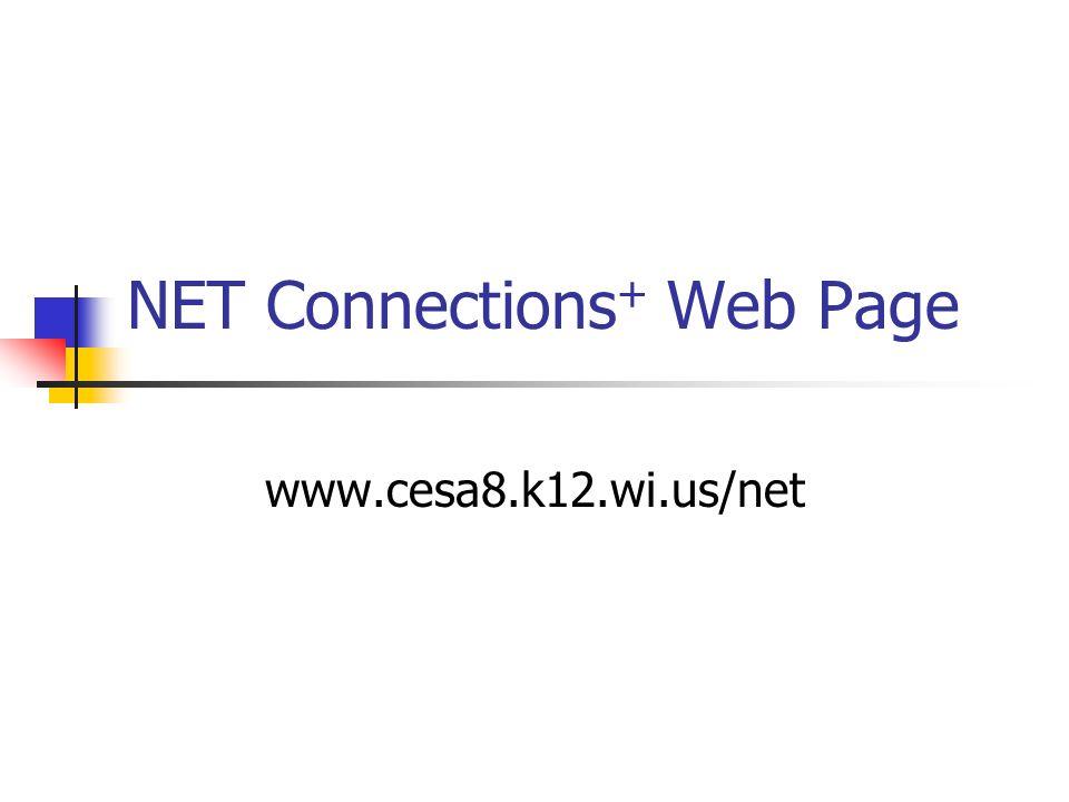 NET Connections + Web Page www.cesa8.k12.wi.us/net