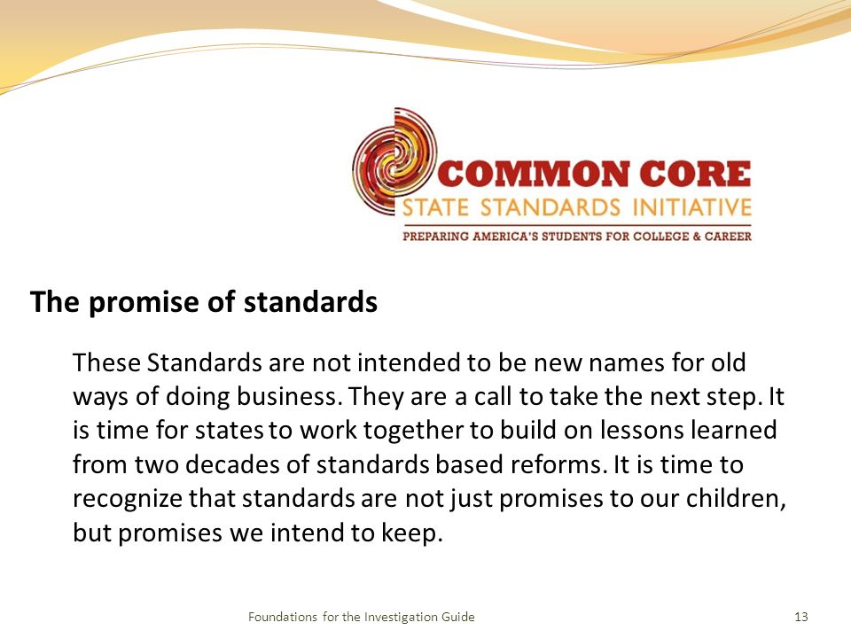 The promise of standards These Standards are not intended to be new names for old ways of doing business.