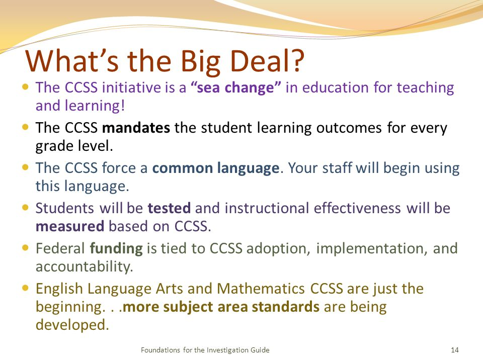 Whats the Big Deal. The CCSS initiative is a sea change in education for teaching and learning.