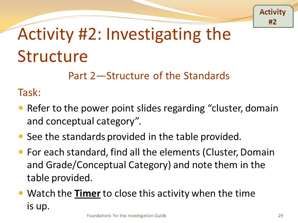 Activity #2: Investigating the Structure Part 2Structure of the Standards Task: Refer to the power point slides regarding cluster, domain and conceptual category.
