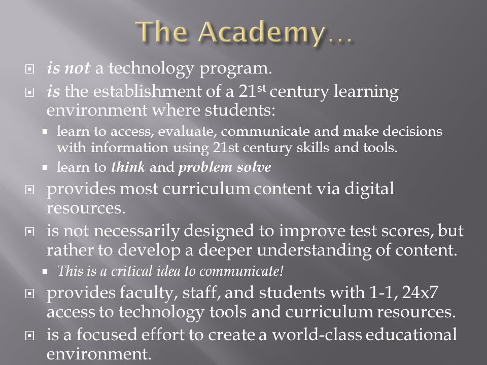 is not a technology program. is the establishment of a 21 st century learning environment where students: learn to access, evaluate, communicate and m