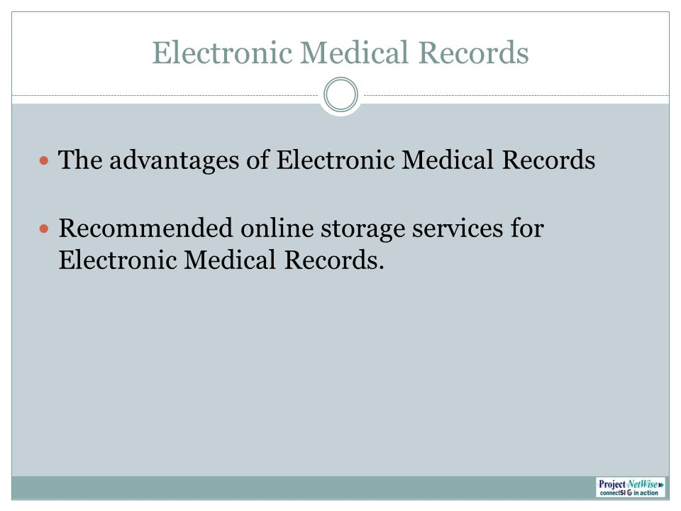 Electronic Medical Records The advantages of Electronic Medical Records Recommended online storage services forElectronic Medical Records.