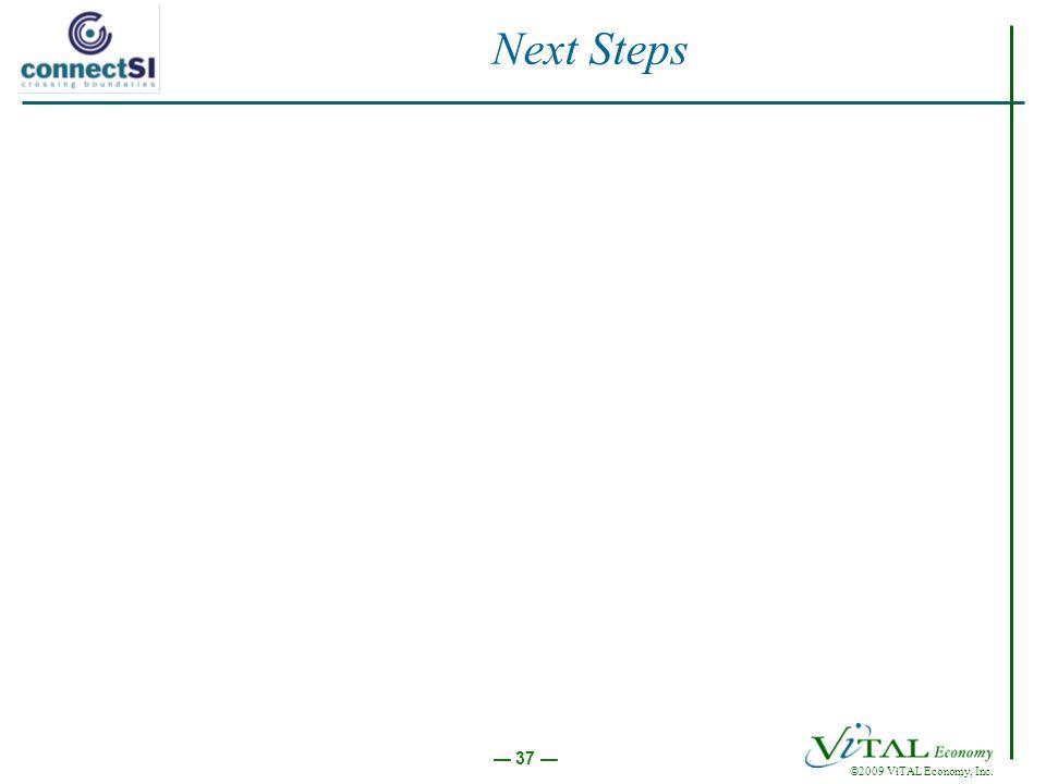 ©2009 ViTAL Economy, Inc. 37 Next Steps
