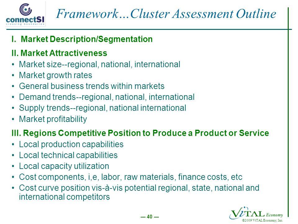 ©2009 ViTAL Economy, Inc. 40 I. Market Description/Segmentation II.
