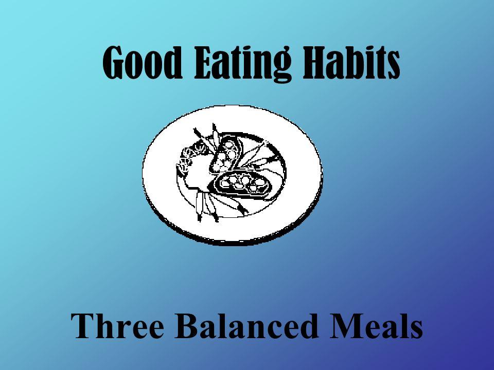 Good Eating Habits Three Balanced Meals