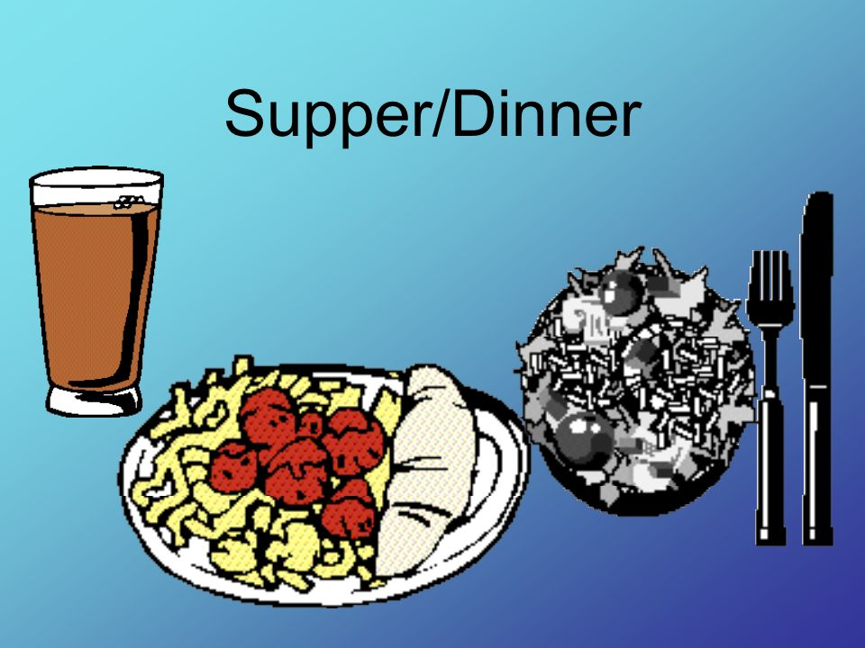 Supper/Dinner