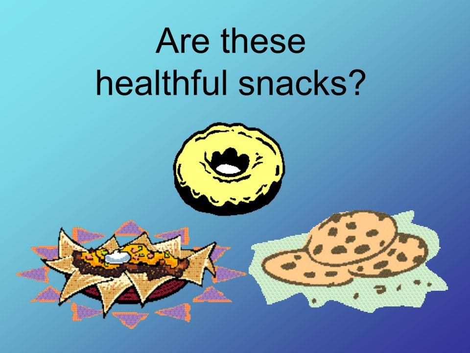 Are these healthful snacks?