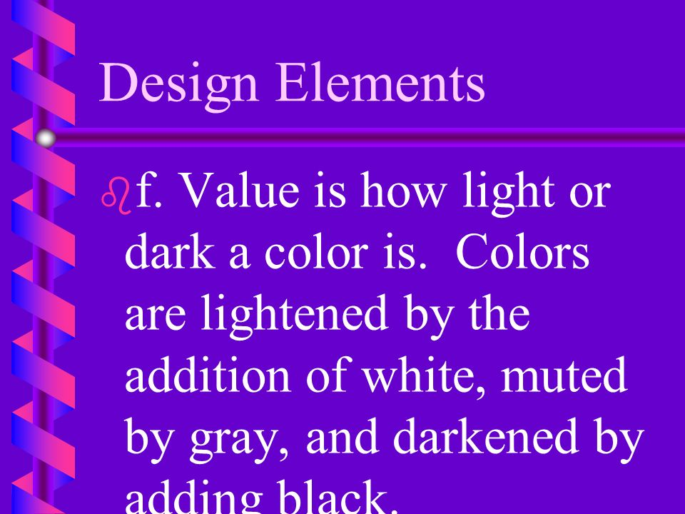 Design Elements b b 1. Pigments are minerals or other chemicals that reflect light in specific ways so that we see color.