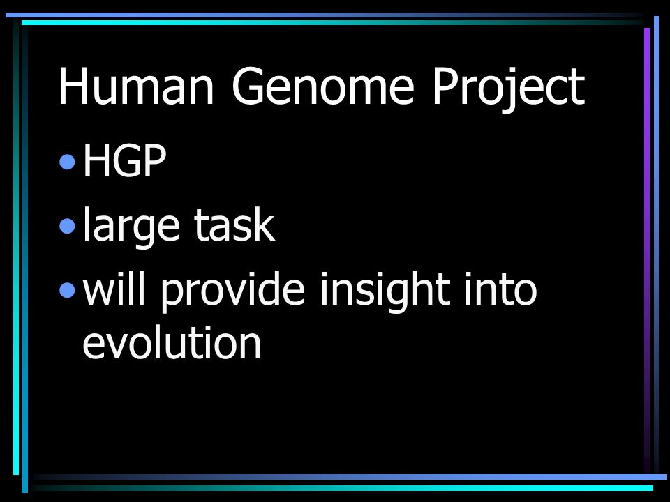 Human Genome Project HGP large task will provide insight into evolution