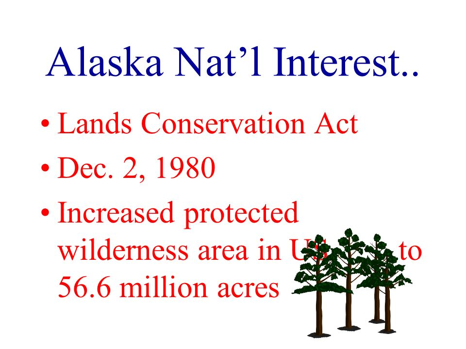 Alaska Natl Interest.. Lands Conservation Act Dec.
