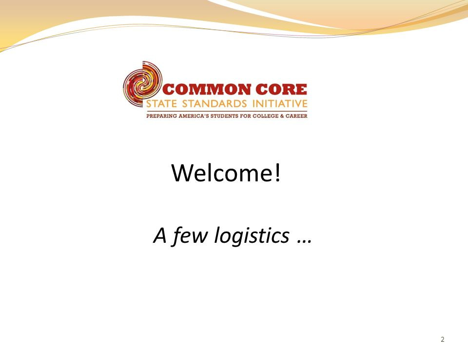 Welcome! A few logistics … 2