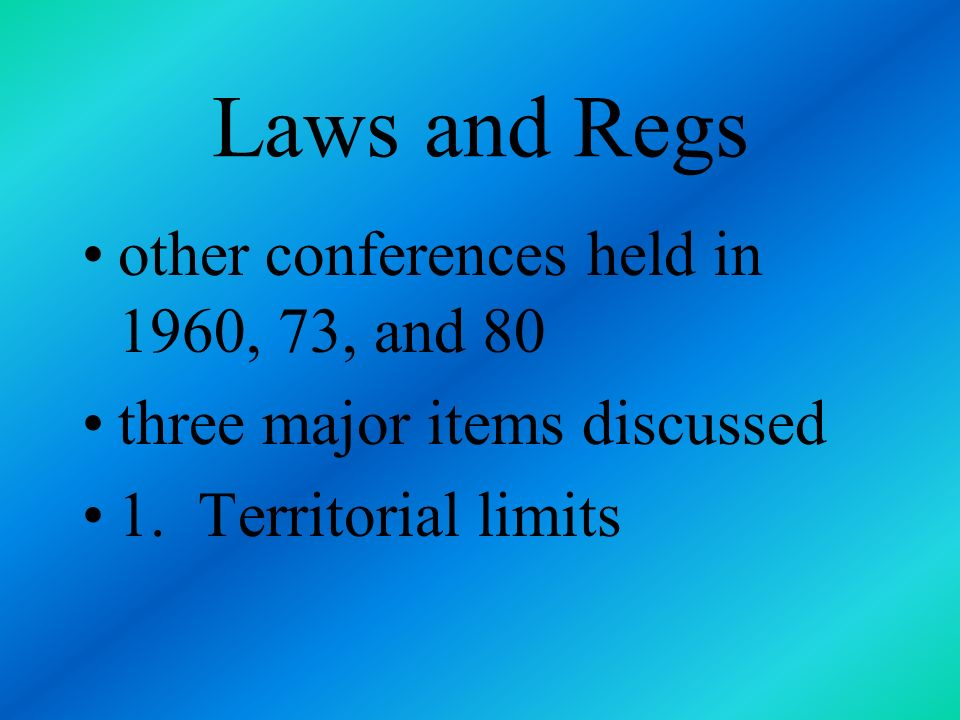 Laws and Regs a set of bargaining conferences involve 150 nations first conference initiated in 1958
