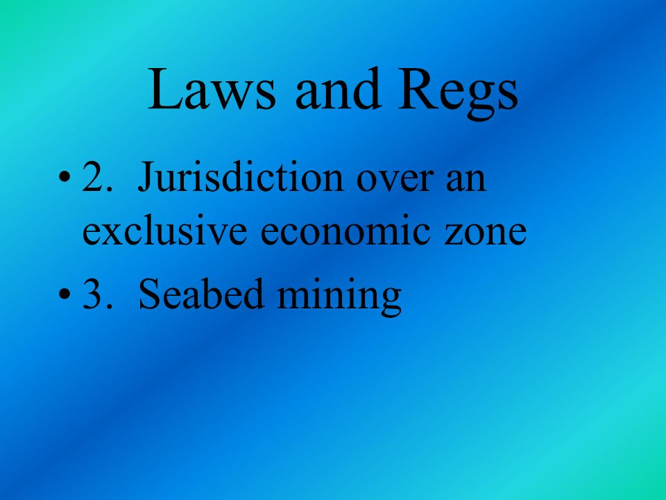 Laws and Regs other conferences held in 1960, 73, and 80 three major items discussed 1. Territorial limits