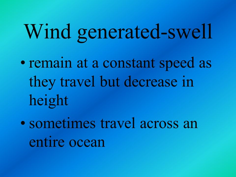 Wind generated swell waves are uniform with similar dimensions travel together because of their similar speed