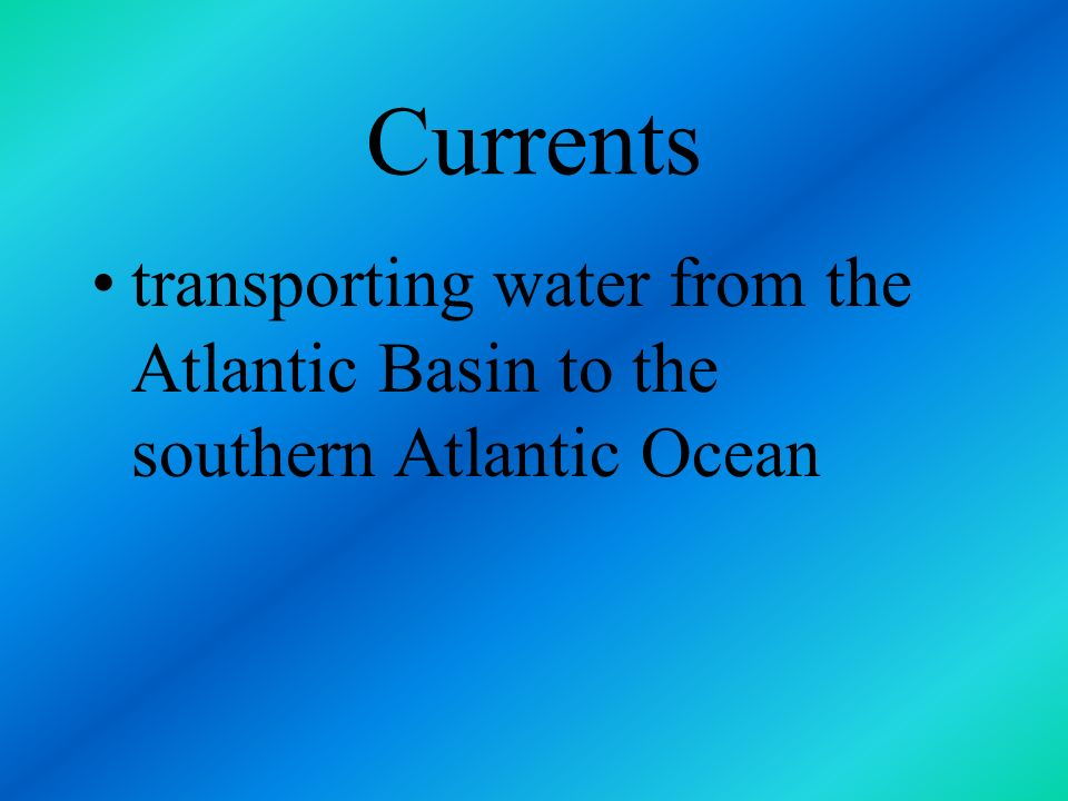 Currents in the deep water become the bottom currents responsible for moving sediments on the ocean floor
