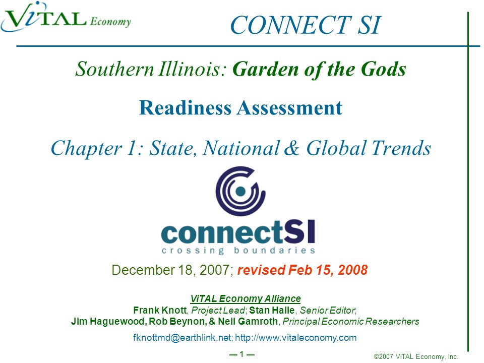 ©2007 ViTAL Economy, Inc. 1 Southern Illinois: Garden of the Gods Readiness Assessment Chapter 1: State, National & Global Trends December 18, 2007; r