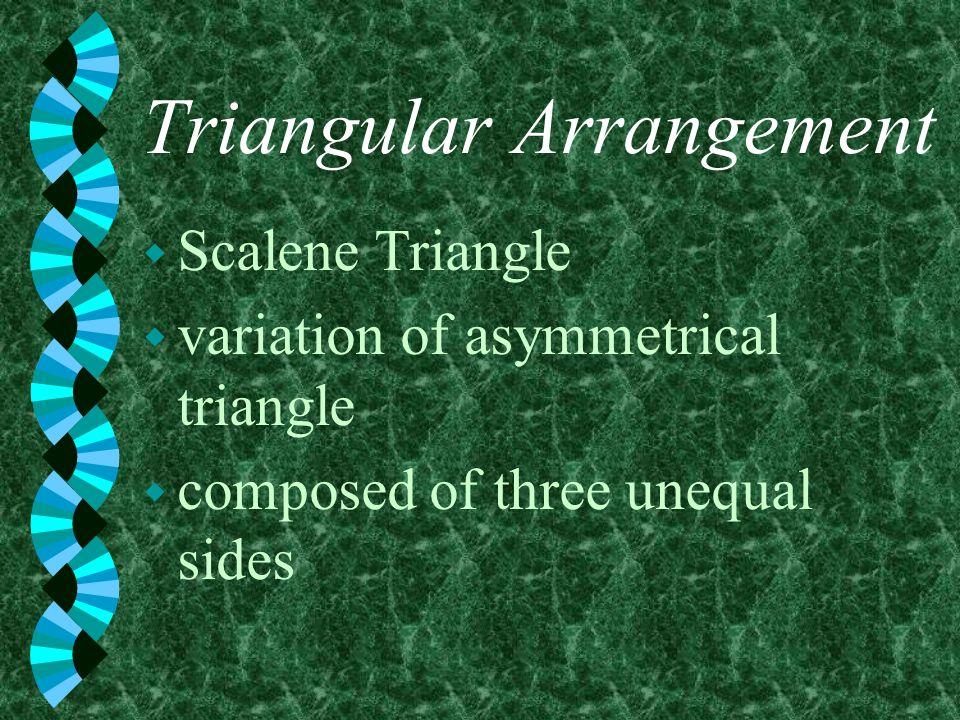 Triangular Arrangement w Scalene Triangle w variation of asymmetrical triangle w composed of three unequal sides