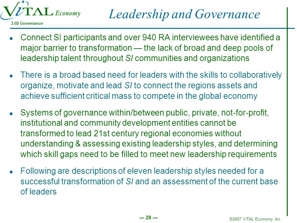 ©2007 ViTAL Economy, Inc. 28 Leadership and Governance Connect SI participants and over 940 RA interviewees have identified a major barrier to transfo