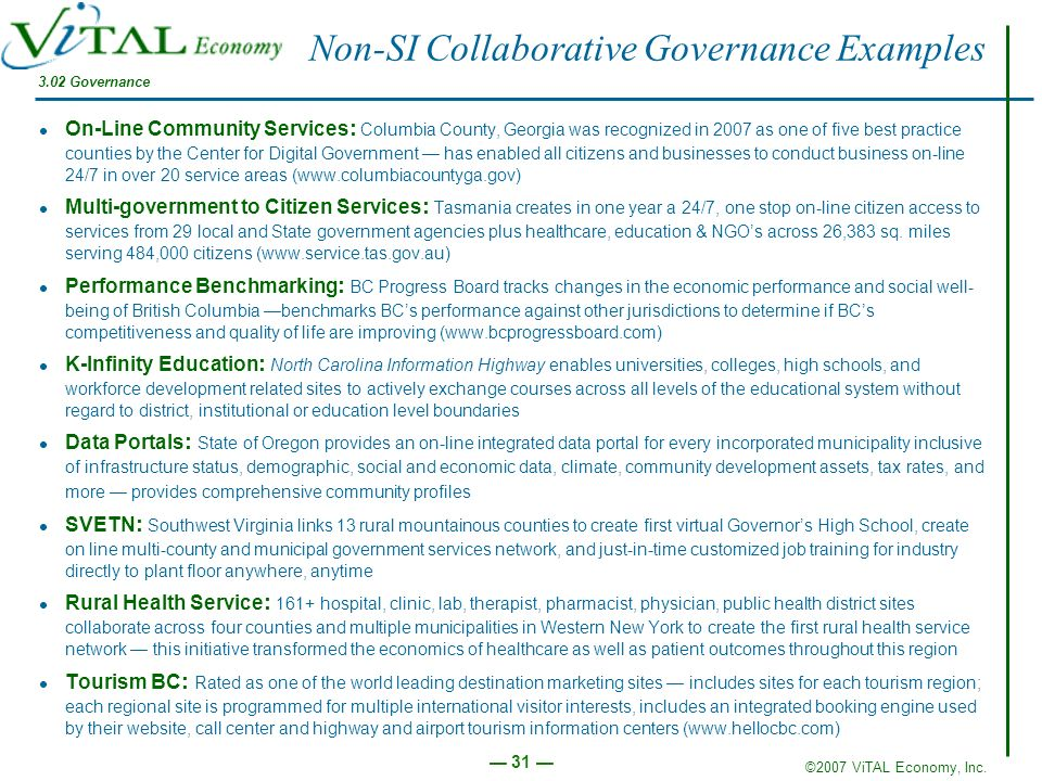 ©2007 ViTAL Economy, Inc. 31 Non-SI Collaborative Governance Examples On-Line Community Services : Columbia County, Georgia was recognized in 2007 as