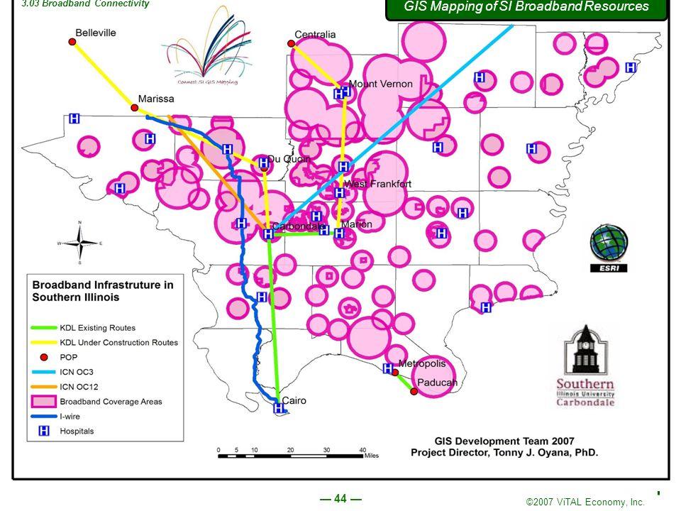 ©2007 ViTAL Economy, Inc. 44 GIS Mapping of SI Broadband Resources 3.03 Broadband Connectivity