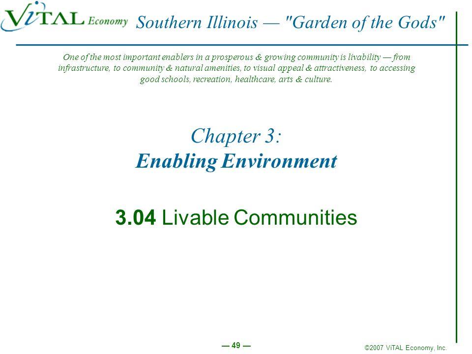 ©2007 ViTAL Economy, Inc. 49 Chapter 3: Enabling Environment 3.04 Livable Communities Southern Illinois