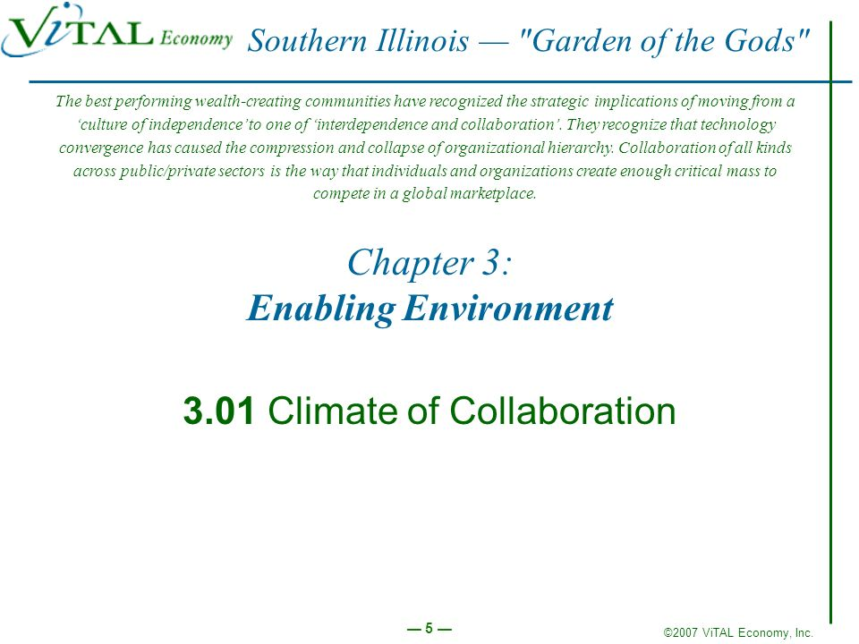 ©2007 ViTAL Economy, Inc. 5 Chapter 3: Enabling Environment 3.01 Climate of Collaboration Southern Illinois
